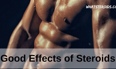 Good Effects of Steroids