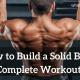 How to Build a Solid Back - Complete Workout