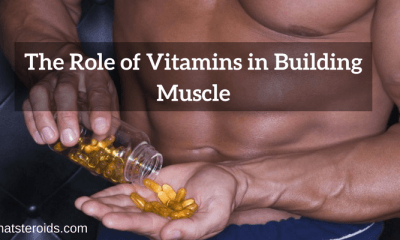 The Role of Vitamins in Building Muscle
