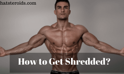 How to Get Shredded?