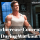 How to Increase Concentration During Workout?