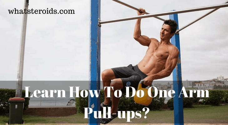 How to Learn To Do One Arm Pull-ups?
