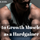 How to Growth Muscle Mass as a Hardgainer