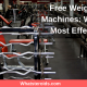 Free Weights or Machines: What Are Most Effective?