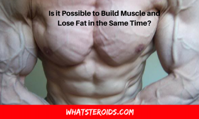 Is it Possible to Build Muscle and Lose Fat in the Same Time?