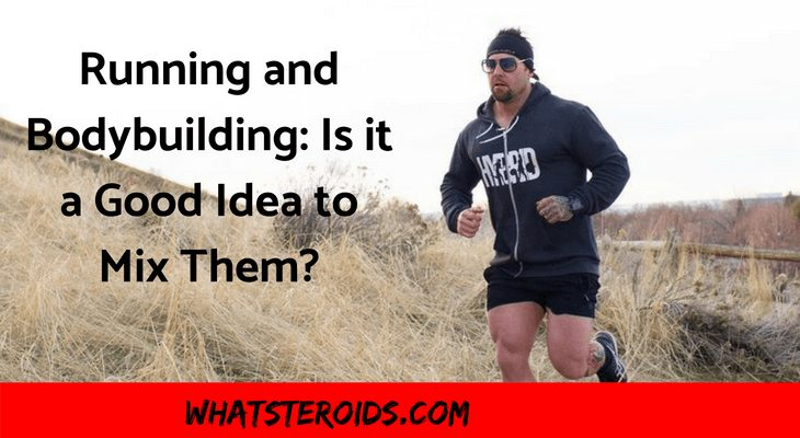Running and Bodybuilding: Is it a Good Idea to Mix Them?