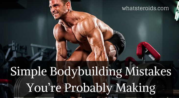 Simple Bodybuilding Mistakes You're Probably Making