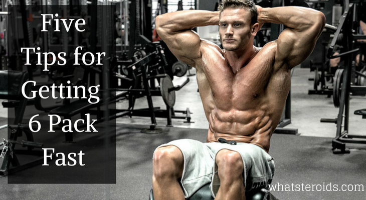 Five Tips for Getting a 6 Pack Fast