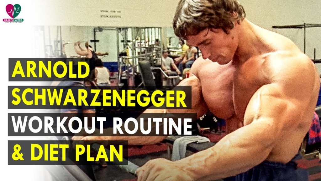 The Diet and Workout Plans of Arnold Schwarzenegger: