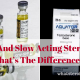 Fast And Slow Acting Steroids: What's The Difference?