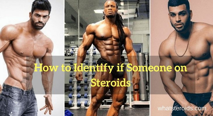How to Identify if Someone is on Steroids