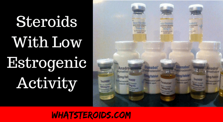 Steroids With Low Estrogenic Activity