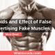 Steroids and Effect of False Advertising Fake Muscles