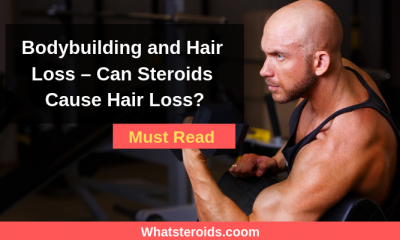 Bodybuilding and Hair Loss - Can Steroids Cause Hair Loss?