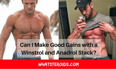 Can I Make Good Gains with a Winstrol and Anadrol Stack?