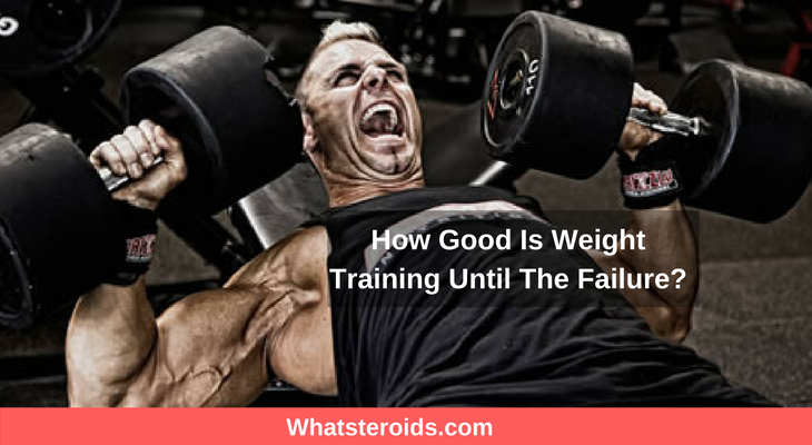 How Good Is Weight Training Until The Failure?