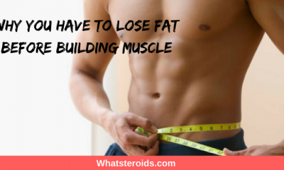 Why You Have To Lose Fat Before Building Muscle