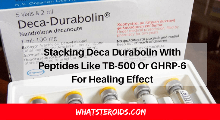 Stacking Deca Durabolin With Peptides Like TB-500 Or GHRP-6 For Healing Effect
