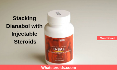 Stacking Dianabol with Injectable Steroids