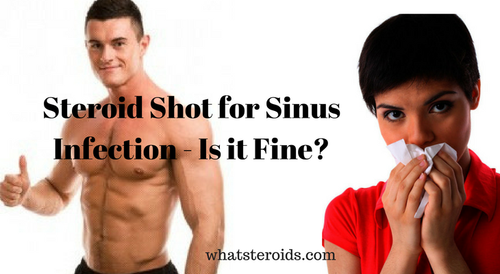 Steroid Shot for Sinus Infection - Is it Fine?