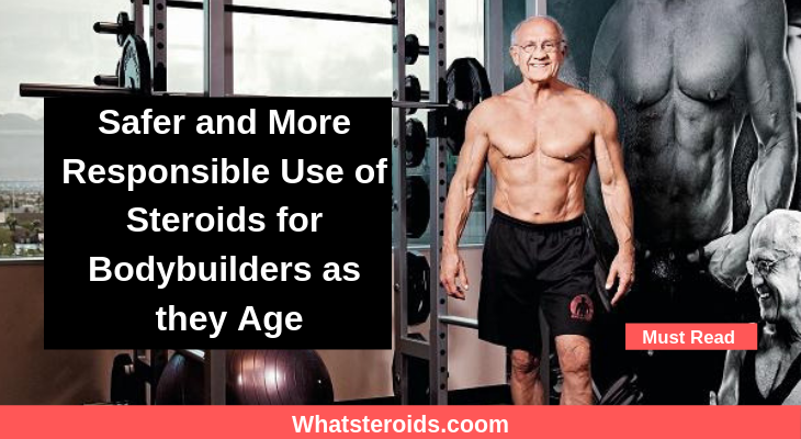 Safer and More Responsible Use of Steroids for Bodybuilders as they Age