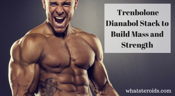 The Trenbolone Dianabol Stack to Build Mass and Strength