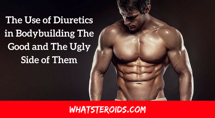 The Use of Diuretics in Bodybuilding: The Good and The Ugly Side of Them