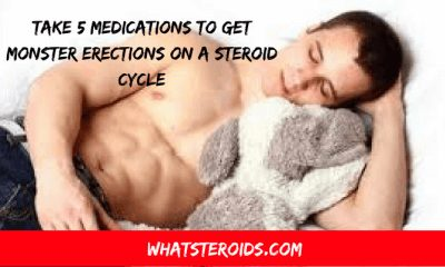 Take 5 Medications to Get Monster Erections on a Steroid Cycle