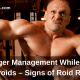 Anger Management While On Steroids – Signs of Roid Rage