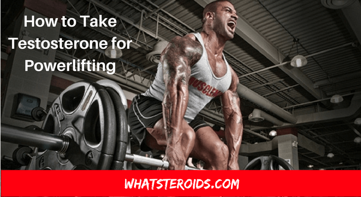 How to Take Testosterone for Powerlifting