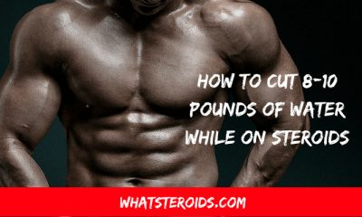 How to Cut 8-10 Pounds of Water While On Steroids