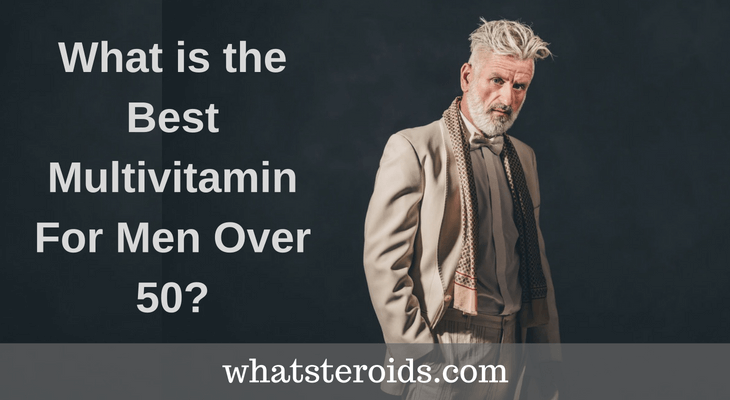 What is the Best Multivitamin For Men Over 50?