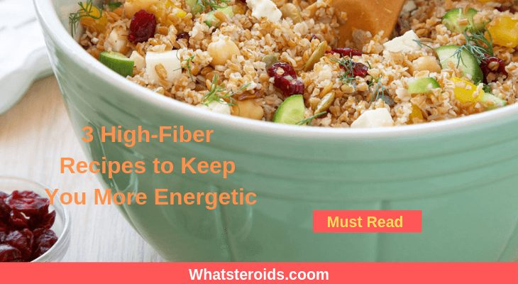 3 High-Fiber Recipes to Keep You More Energetic