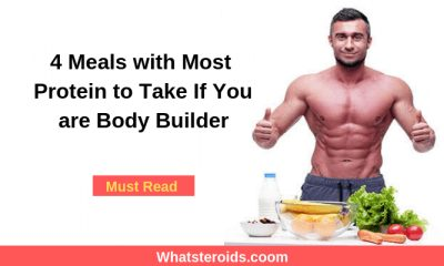 4 Meals with Most Protein to Take If You are Body Builder