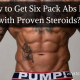 How to Get Six Pack Abs Fast with Proven Steroids?