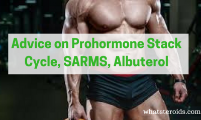 Advice on Prohormone Stack Cycle, SARMS, Albuterol