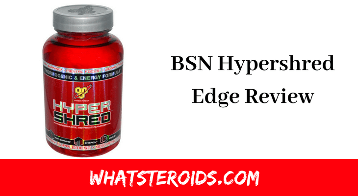 BSN Hypershred Edge Review: Burn It Out Fast And Easy!