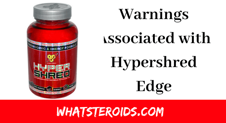 Warnings Associated with Hypershred Edge: