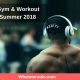 Top 30 Gym & Workout Songs Summer 2018