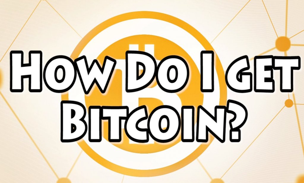 How to I get Bitcoins?