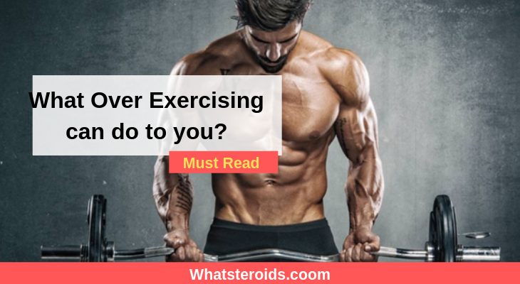What Over Exercising can do to you?