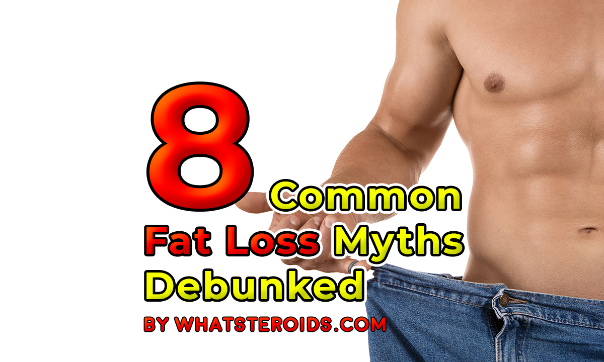 8 Common Fat Loss Myths Debunked
