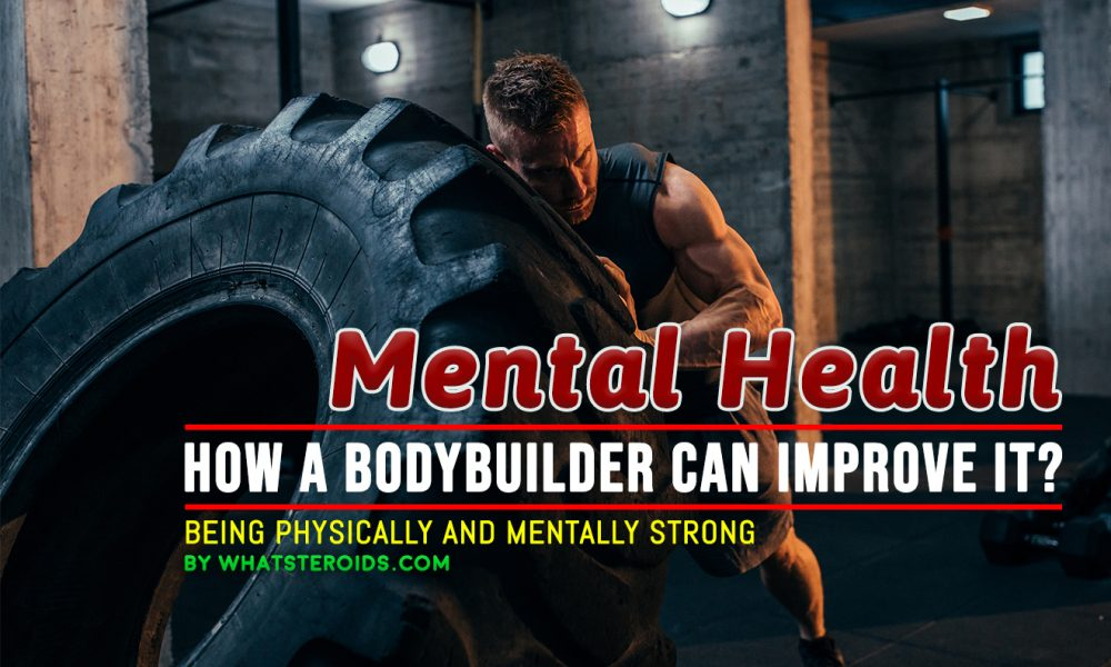 Mental Health – How a Bodybuilder Can Improve it?